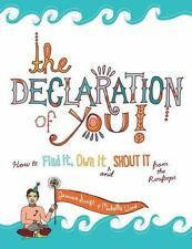 The Declaration of You! : How to Find It, Own It and Shout It from the Rooftops