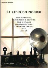 LA RADIO DEI PIONIERI (radiotecnica,radio VALVOLE