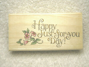 """HOLLY POND HILL F13280 JUST FOR YOU DAY 1 3/4"""" X 3 1/2"""" RUBBER INK STAMP UPTOWN"""