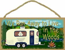 We Ran Away To Live In The Woods 5 x 10 Wood SIGN Plaque USA Made