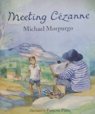 Meeting Cezanne,    By Michael Morpurgo,    Brand New~H/C~D/J   FAST~N~FREE POST