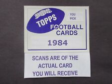 1984 TOPPS FOOTBALL  ~  U-Pick Players from Scans  ~  #1 - 396  ~  Free Shipping