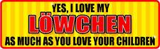 Yes I Love My LÖWchen Lowchen As Children Sticker