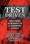 New - Test Driven: High-Stakes Accountability in Elementary Schools