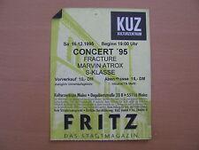 Fracture & Marvin Atrox & S-Klasse Concert Ticket Mainz 16.12.1995