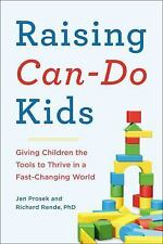 Raising Can-Do Kids: Giving Children the Tools to Thrive in a-ExLibrary
