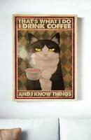 That's What I Do I Drink Coffee And I Know Things Poster Wall Decoration Cat Art