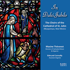 In Dulci Jubilo: Choirs & Pipe Organ of St. John's Cathedral, Albuquerque