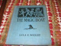 The Magic Boat by Lula E. Wright Ills. Dorothy Harewood Smedley, 1927