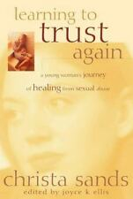 Learning To Trust Again: A Young Woman's Journey of Healing From Sexual Abuse, S