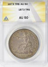 1873 Trade Dollar $1 Silver ANACS AU 50 First year
