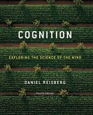 Cognition: Exploring the Science of the Mind (Fourth Edition) Reisberg, Daniel H