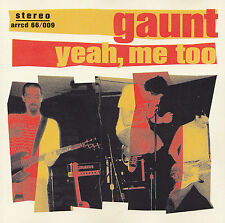 GAUNT - CD - YEAH, ME TOO