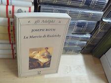 Joseph Roth, La marcia di Radetsky, Adelphi, 2001 5^ ed. (Gli Adelphi, 94)