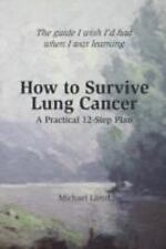How to Survive Lung Cancer - A Practical 12-Step Plan (Paperback or Softback)