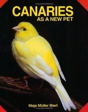 Canaries As a New Pet by Maja M. Bierl (1991, Paperback)