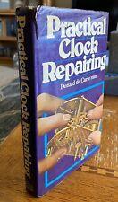 Practical Clock Repairing- Donald deCarle UK Edition SCARCE in Hardcover