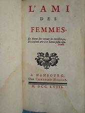 BOUDIER DE VILLEMERT : L'AMI DES FEMMES. Hambourg, 1758.