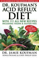 Dr. Koufman's Acid Reflux Diet : 111 All New Reflux-Friendly Recipes Includin...