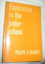 Exploration in the Junior School by F.J.C. McInnes, H. Philips (Paperback, 1963)