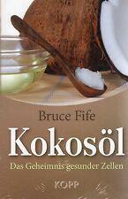 KOKOSÖL - Das Geheimnis gesunder Zellen - Bruce Fife BUCH - NEU