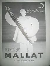 PUBLICITE DE PRESSE MALLAT STYLO PLUME PLEXIGRAF PIERROT PRETE MOI ... AD 1949