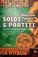Soldi & partiti - Massimo Teodori - Ponte alle Grazie - 1999 -N