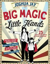 BIG MAGIC FOR LITTLE HANDS - BRAND NEW BOOK - 180098
