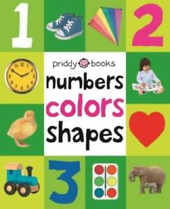 Numbers Colors Shapes (First 100) - Board book By Priddy, Roger - GOOD