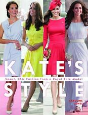 Kate's Style: Smart, Chic Fashion from a Royal Icon Kate Middleton