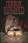 Mirror Kingdoms : The Best of Peter S. Beagle by Beagle, Peter S.