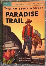 PARADISE TRAIL Vintage Western, William Byron Mowery Pop. Library PB Book 1946.