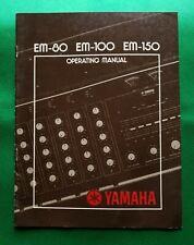 Yamaha EM-80 EM-100 EM-150 Operating Manual