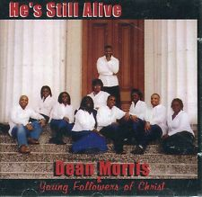 DEAN MORRIS & YOUNG FOLLOWERS OF CHRIST - HE'S STILL ALIVE - AUDIO CD - 2003