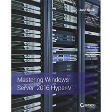 Mastering Windows Server 2016 Hyper-V - Paperback NEW John Savill(Aut 7 Feb. 201