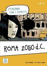 L'Italiano Con I Fumetti: Roma 2050 D.C., Livello A1 (1st Italian Edition, 2013)