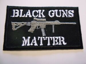 """Black Guns Matter~Military Rifle~Embroidered Patch~3 3/8"""" X 2""""~Iron or Sew On"""
