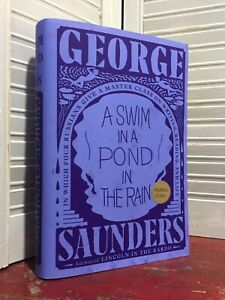 SIGNED / NEW - A SWIM IN A POND IN THE RAIN by George Saunders