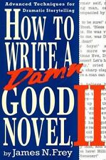 How To Write A Damn Good Novel, Ii: Advanced Techniques For Dramatic Storytel...