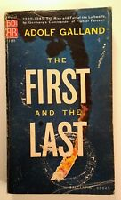 The First and the Last by Adolf Galland (Paperback) - 2nd Printing April 1957