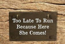Too Late To Run - Funny Wedding Page Boy or Flower Girl Wooden Sign