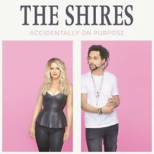 THE SHIRES ACCIDENTALLY ON PURPOSE CD (Released April 20th 2018)