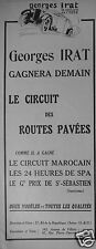 PUBLICITÉ 1927 GEORGES IRAT GAGNERA LE CIRCUIT ROUTES PAVÉES - ADVERTISING