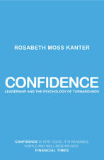Confidence: how winning streaks and losing streaks begin and end by Rosabeth
