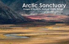 Arctic Sanctuary: Images of the Arctic National Wildlife Refuge