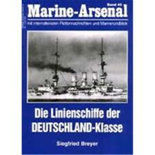 Marine Arsenal - Die Linienschiffe der DEUTSCHLAND-Klasse (MA 45)