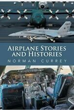 Airplane Stories and Histories, Currey, Norman