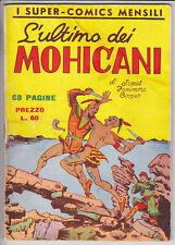 SUPER COMICS MENSILI n. 6 L'Ultimo dei Mohicani  - ed. Nerbini 1950 quasi ottimo