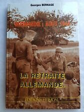 """Un livre """"Normandie Août 1944 la retraite Allemande"""" éditions Heimdal."""