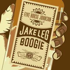 FIVE HORSE JOHNSON - JAKE LEG BOOGIE   CD NEU